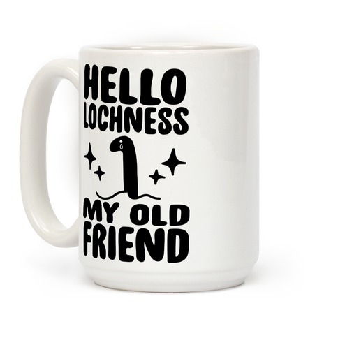 Hello Lochness My Old Friend Coffee Mug