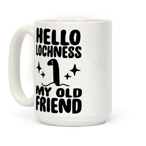 Hello Lochness My Old Friend Coffee Mug