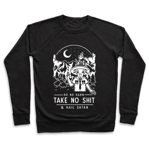 Do No Harm Take No Shit & Hail Satan Pullover