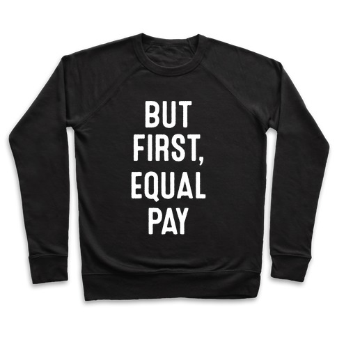 But First, Equal Pay Pullover