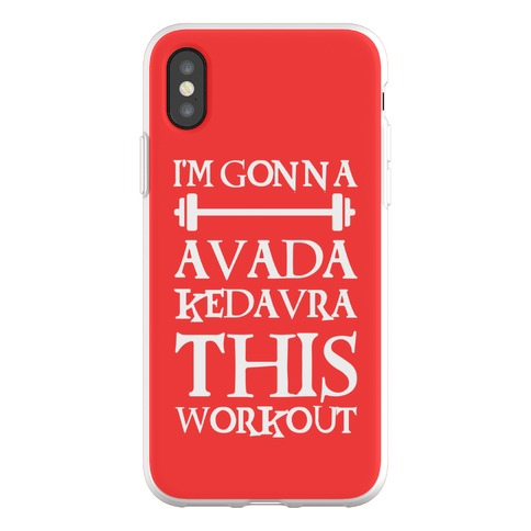 I'm Gonna Avada Kedavra This Workout Phone Flexi-Case