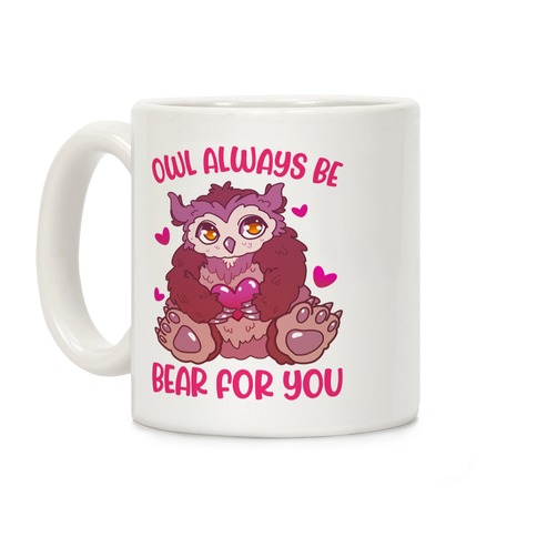 Owl Always Be Bear for You Coffee Mug