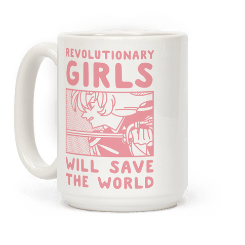 Revolutionary Girls Will Save The World Coffee Mug