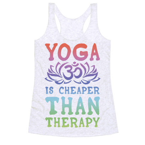 Yoga is Cheaper Than Therapy Racerback Tank Top