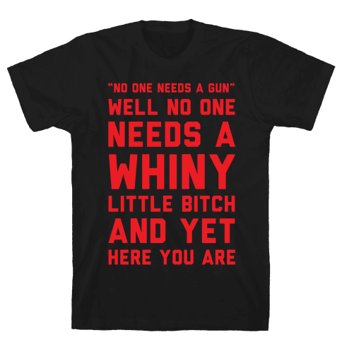 No One Needs A Gun Mens T-Shirt