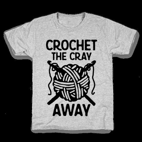 Crochet The Cray Away Kids T-Shirt