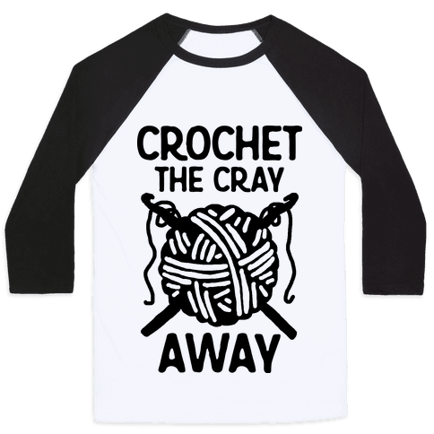 Crochet The Cray Away Baseball Tee
