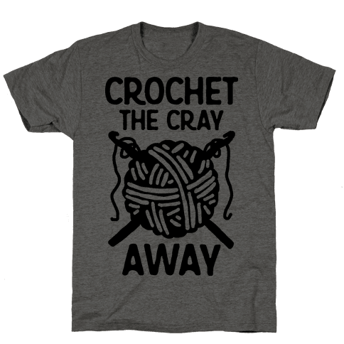 Crochet The Cray Away Mens T-Shirt