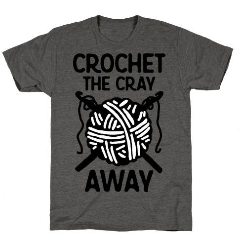 Crochet The Cray Away T-Shirt