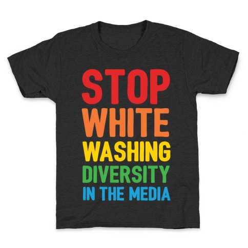 Stop Whitewashing Diversity In The Media White Print Kids T-Shirt