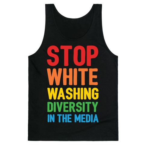 Stop Whitewashing Diversity In The Media White Print Tank Top