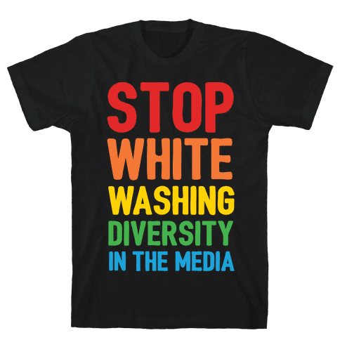 Stop Whitewashing Diversity In The Media White Print Mens T-Shirt