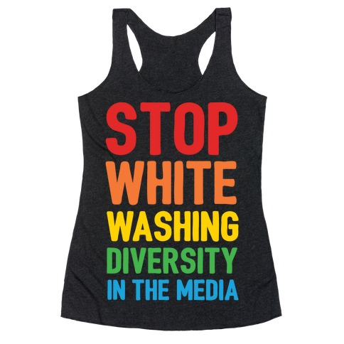 Stop Whitewashing Diversity In The Media White Print Racerback Tank Top