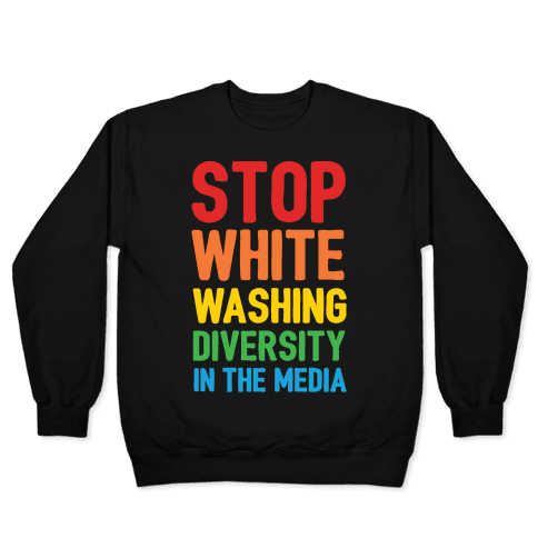 Stop Whitewashing Diversity In The Media White Print Pullover