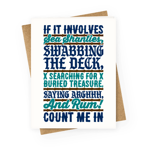 If It Involves Pirate Things Count Me In Greeting Card