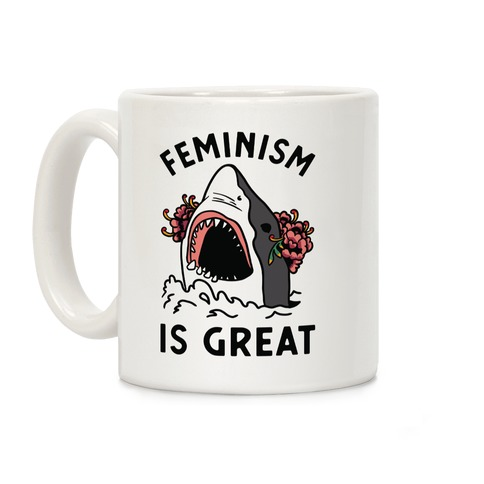 Feminism is Great Shark Coffee Mug