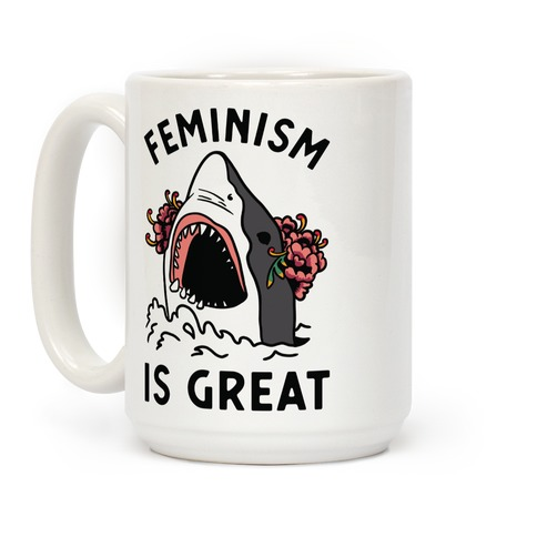 Feminism is Great Shark Coffee Mug
