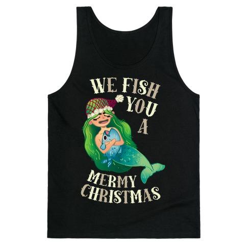 We Fish You a Mermy Christmas Tank Top