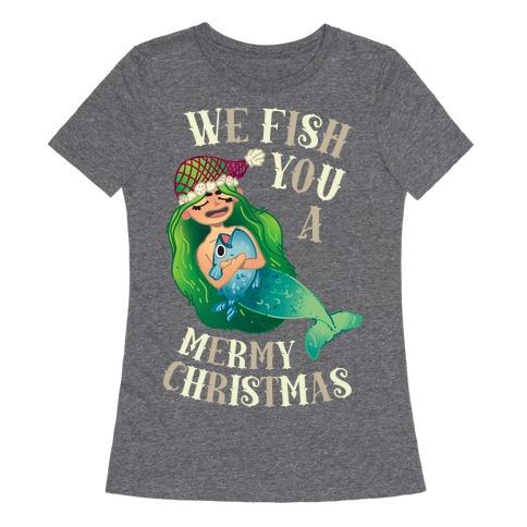 We Fish You a Mermy Christmas Womens T-Shirt