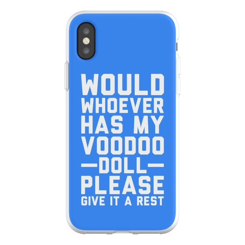 Would Whoever Has My Voodoo Doll Please Give It a Rest Phone Flexi-Case