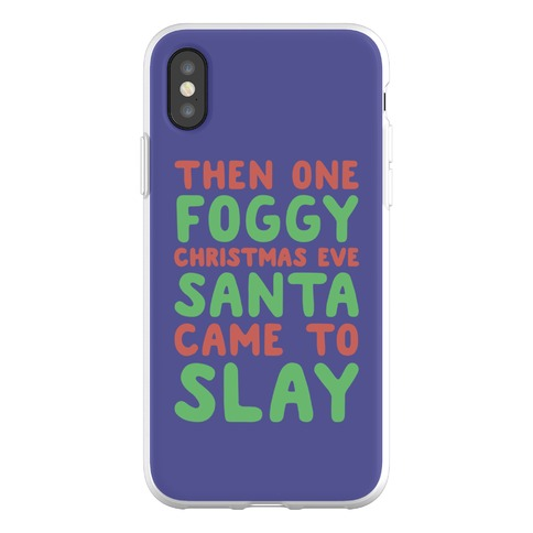 Santa Came To Slay Parody Phone Flexi-Case