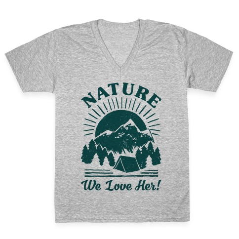 Nature We Love Her V-Neck Tee Shirt