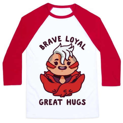 Brave Loyal Great Hugs Baseball Tee
