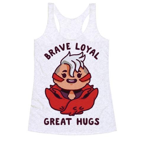 Brave Loyal Great Hugs Racerback Tank Top
