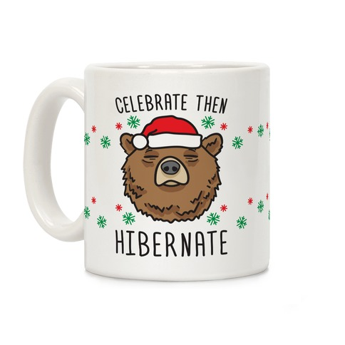 Celebrate Then Hibernate Coffee Mug