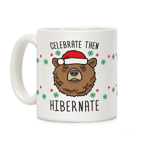Celebrate Then Hibernate Coffee Mug
