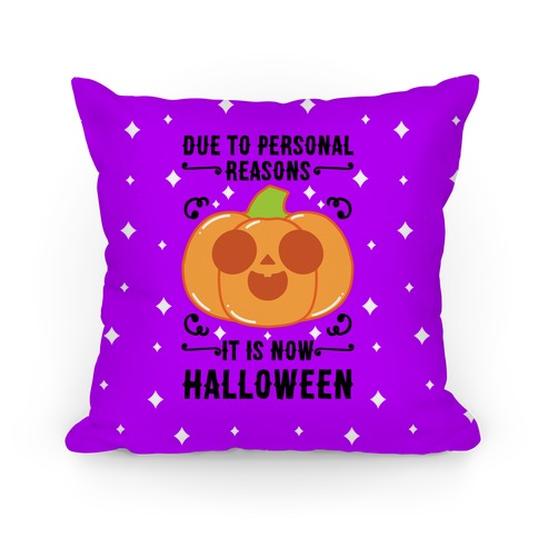 Due To Personal Reasons It Is Now Halloween Pumpkin (BlackText) Pillow