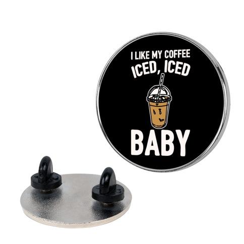 I Like My Coffee Iced Iced Baby Parody pin