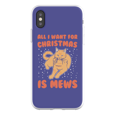 All I Want For Christmas Is Mews Parody Phone Flexi-Case