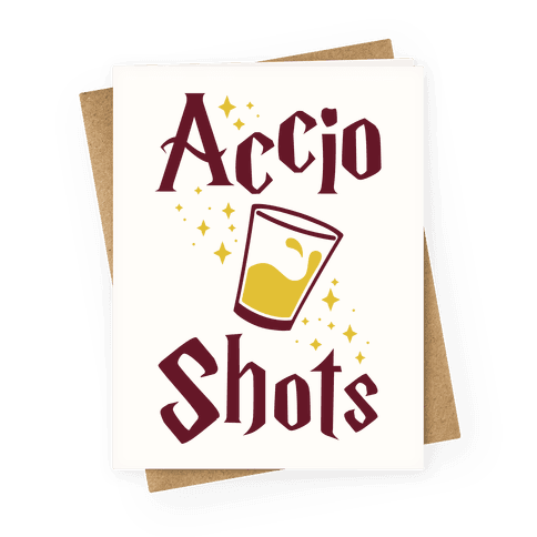 Accio Shots Greeting Card