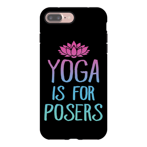 Yoga Is For Posers Phone Case