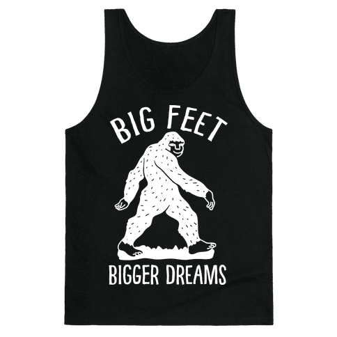 Big Feet Bigger Dreams Bigfoot Tank Top