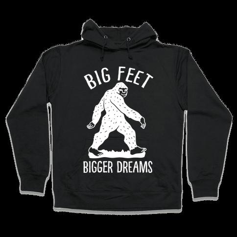 Big Feet Bigger Dreams Bigfoot Hooded Sweatshirt