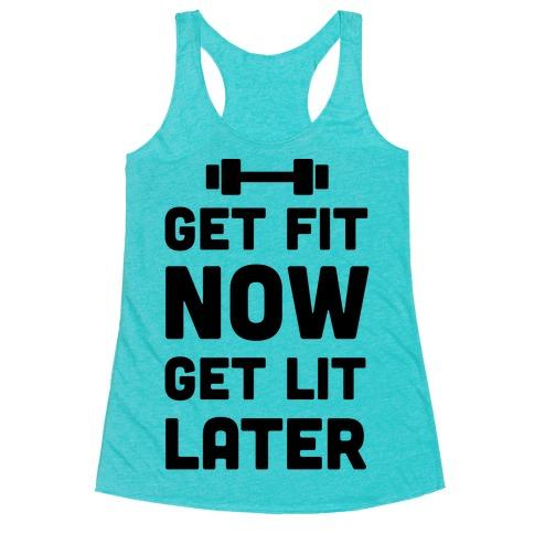Get Fit Now Get Lit Later Racerback Tank Top