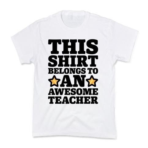 This Shirt Belongs To An Awesome Teacher Kids T-Shirt