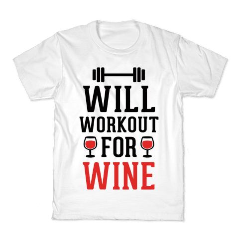 Will Workout For Wine Kids T-Shirt