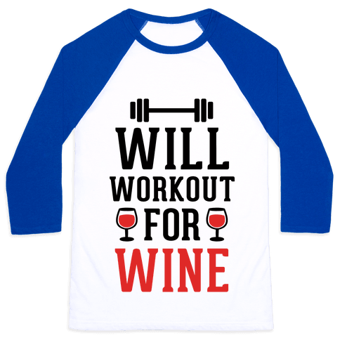 Will Workout For Wine Baseball Tee