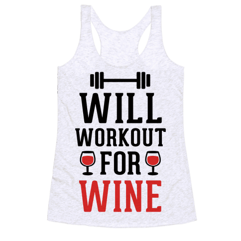 Will Workout For Wine Racerback Tank Top
