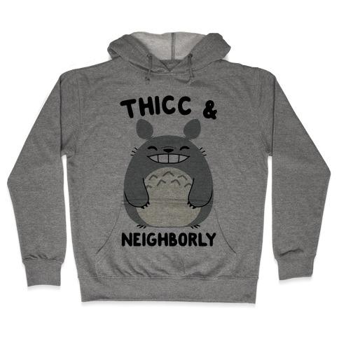 Thicc & Neighborly Hooded Sweatshirt