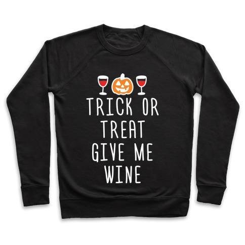 933c01b4d Trick Or Treat Give Me Wine Crewneck Sweatshirt | LookHUMAN