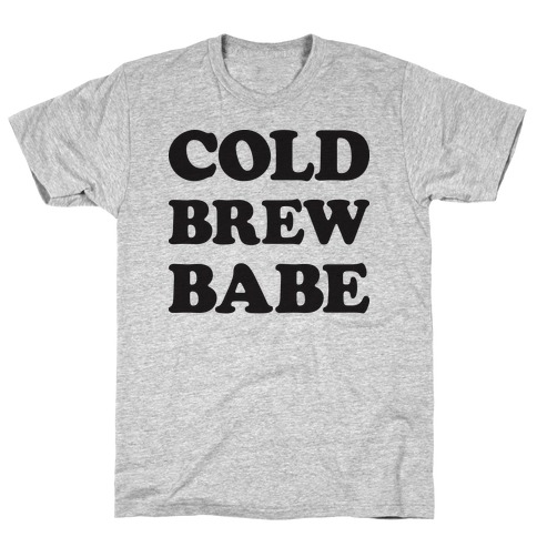 Cold Brew Babe T-Shirt