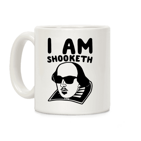 I Am Shooketh  Coffee Mug