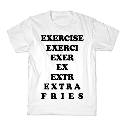 Exercise Extra Fries Kids T-Shirt