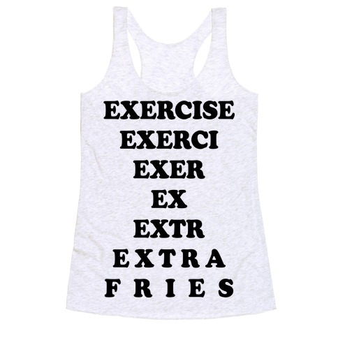 Exercise Extra Fries Racerback Tank Top