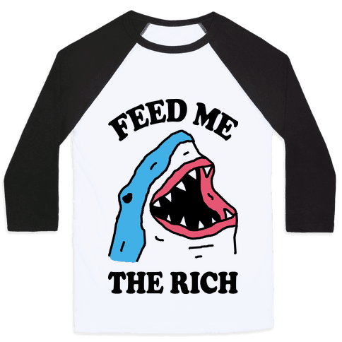 Feed Me The Rich Shark Baseball Tee
