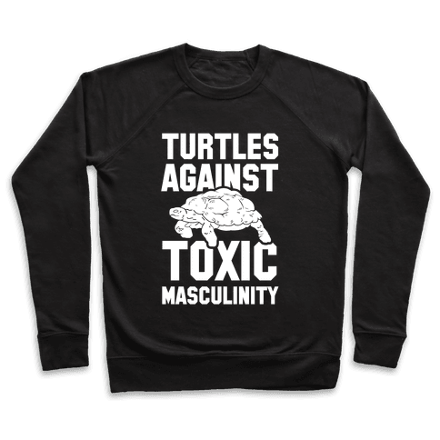 Turtles Agains Toxic Masculinity Pullover